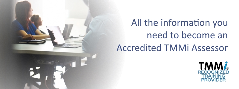TMMi Professional - All the information you need to become an Accredited TMMi Assessor